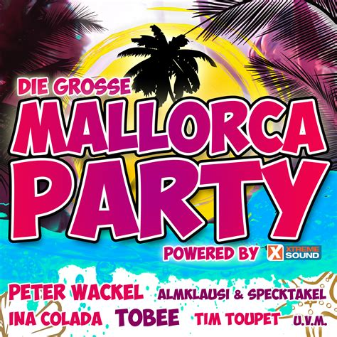 Die große Mallorca Party 2018 powered by Xtreme Sound