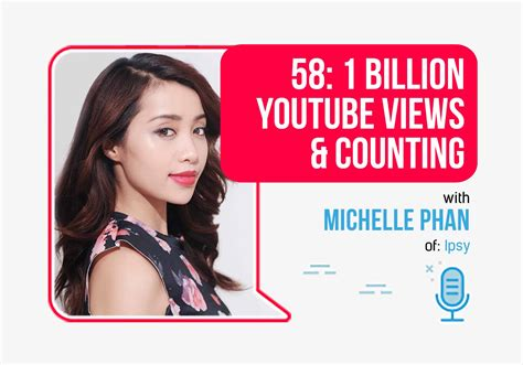 1 Billion YouTube Views & Counting With Michelle Phan - FP58